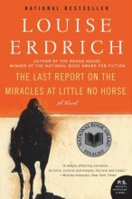 Erdrich, Louise The Last Report on the Miracles at Little No Horse