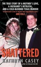 Casey, Kathryn Shattered
