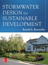 Rossmiller, Ronald L. Stormwater Design for Sustainable Development