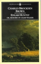 Brown, Charles Brockden,   Grabo, Norman S. Edgar Huntly or Memoirs of a Sleep-Walker