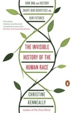 Christine Kenneally The Invisible History of the Human Race