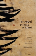 Jalal al-Din Rumi,   Arthur J. Arberry,   Ehsan Yarshater Mystical Poems of Rumi