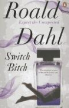 Dahl, Roald Switch Bitch