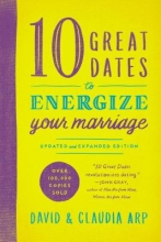 Arp, David  Arp, David,   Arp, Claudia,   Arp, Claudia 10 Great Dates to Energize Your Marriage