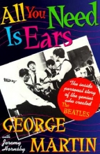 Martin, George,   Hornsby, Jeremy All You Need Is Ears