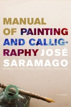 Saramago, Jose Manual of Painting and Calligraphy