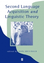 John Archibald Second Language Acquisition and Linguistic Theory