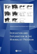 Samuel Epstein,   T. D. Seely Derivation and Explanation in the Minimalist Program