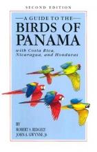 Robert S. Ridgely,   John A. Gwynne A Guide to the Birds of Panama