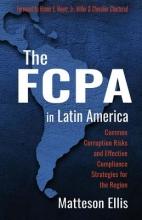 Ellis, Matteson The Fcpa in Latin America
