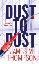 Thompson, James M. Dust to Dust