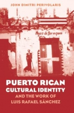 Perivolaris, John Dimitri Puerto Rican Cultural Identity and the Work of Luis Rafael Sanchez