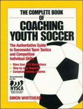 Whitehead, Simon The Complete Book of Coaching Youth Soccer