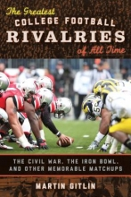 Gitlin, Martin The Greatest College Football Rivalries of All Time