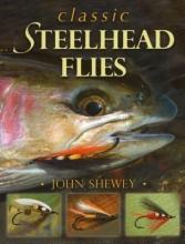Shewey, John Classic Steelhead Flies
