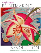 Pogue, Dwight W. Printmaking Revolution
