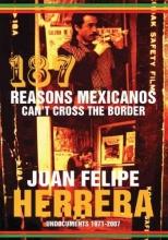 Herrera, Juan Felipe 187 Reasons Mexicanos Can`t Cross the Border
