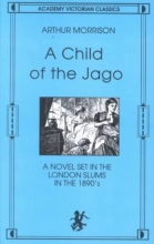 Morrison, Arthur A Child of the Jago
