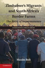Bolt, Maxim Zimbabwe`s Migrants and South Africa`s Border Farms