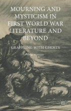 Johnson, George M. Mourning and Mysticism in First World War Literature and Beyond