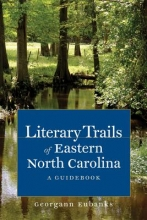 Eubanks, Georgann Literary Trails of Eastern North Carolina