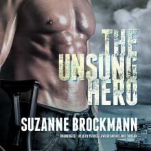 Brockmann, Suzanne The Unsung Hero