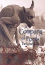 Ellis, Deborah A Company of Fools