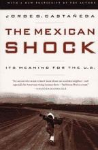 Castaneda, Jorge G. Mexican Shock