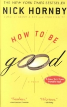 Hornby, Nick How to Be Good