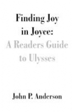 Anderson, John P. Finding Joy in Joyce