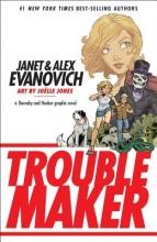 Evanovich, Janet,   Evanovich, Alex Troublemaker