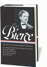 Bierce, Ambrose The Devil`s Dictionary, Tales, & Memoirs