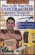 Davis, Tanya R. How to Be Your Own Contractor and Save Thousands on Your New House or Renovation While Keeping Your Day Job