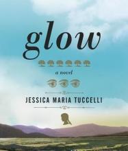 Tuccelli, Jessica Maria Glow