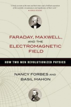 Nancy Forbes,   Basil Mahon Faraday, Maxwell, and the Electromagnetic Field