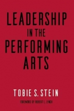 Stein, Tobie S. Leadership in the Performing Arts