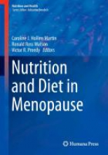 Hollins Martin, Caroline J.,   Preedy, Victor R.,   Watson, Ronald Ross Nutrition and Diet in Menopause