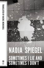 Spiegel, Nadja Sometimes I Lie and Sometimes I Don`t