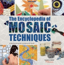 Emma Biggs,   Tessa Hunkin The Encyclopedia of Mosaic Techniques