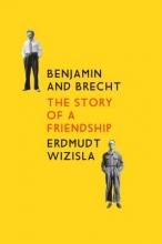 Wizisla, Erdmut Benjamin and Brecht