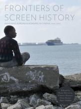 Merivirta, Raita Frontiers of Screen History - Imagining European Borders in Cinema, 1945-2010