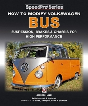 Hale, James How to Modify Volkswagen Bus Suspension, Brakes & Chassis for High Performance