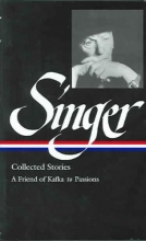 Singer, Isaac Bashevis Singer Collected Stories
