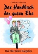 Charlotte, Hohenstein Das Handbuch der guten Ehe