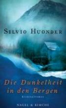 Huonder, Silvio Die Dunkelheit in den Bergen