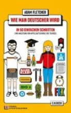 Fletcher, Adam Wie man Deutscher wird in 50 einfachen Schritten How to be German in 50 easy steps