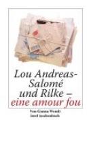 Wendt, Gunna Lou Andreas-Salomé und Rilke - eine amour fou