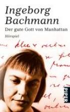Bachmann, Ingeborg Der gute Gott von Manhattan