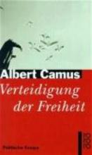 Camus, Albert Verteidigung der Freiheit