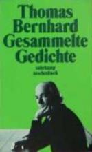 Bernhard, Thomas Gesammelte Gedichte